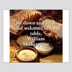 Sit Down And Feed - Shakespeare Small Poster