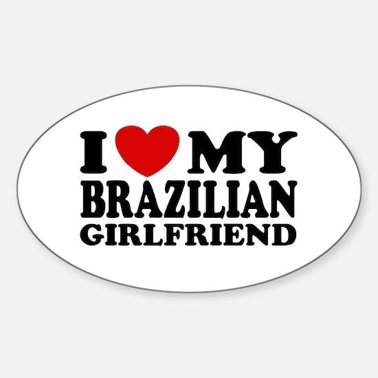 I Love My Brazilian Girlfriend Oval Decal