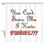 You cant scare me 3 Shower Curtain