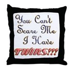 You cant scare me 3 Throw Pillow