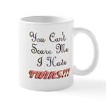 You cant scare me 3 Mug