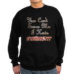 You cant scare me 3 Sweatshirt (dark)