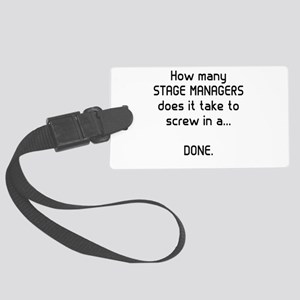Stage Managers get it DONE Large Luggage Tag