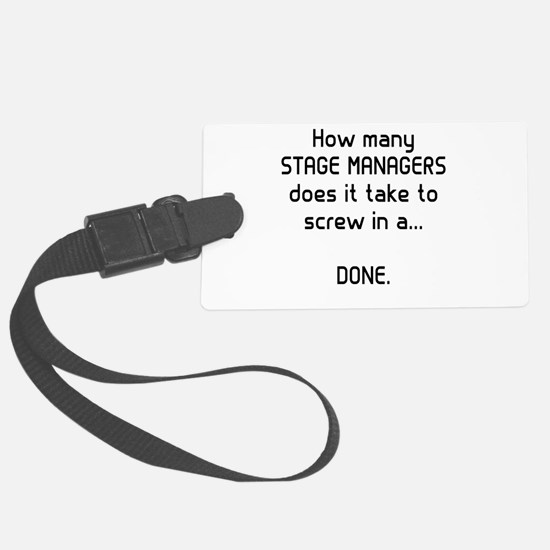 Stage Managers get it DONE Luggage Tag