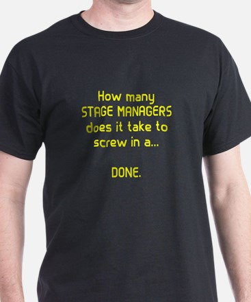 Stage Managers Screw Done T-Shirt