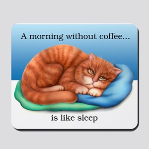Without Coffee Mousepad