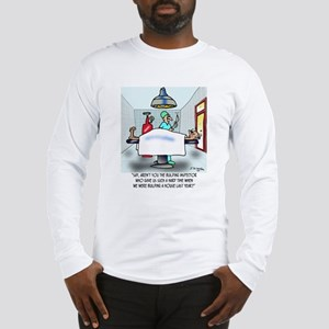 Say, Aren't You The Inspector ... Long Sleeve T-Sh
