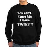 You cant scare me white1 Sweatshirt (dark)