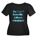 You cant scare me 4 Women's Plus Size Scoop Ne