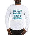 You cant scare me 4 Long Sleeve T-Shirt