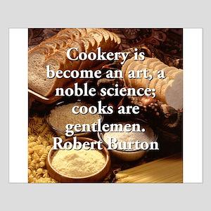 Cookery Is Become An Art - Robert Burton Small Pos