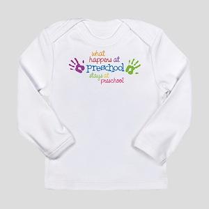 Stays At Preschool Long Sleeve Infant T-Shirt