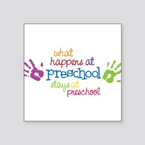 "Stays At Preschool Square Sticker 3"" x 3"""