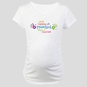 Stays At Preschool Maternity T-Shirt