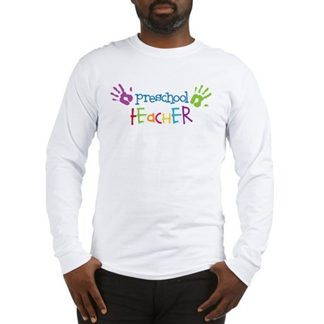 Preschool Teacher Long Sleeve T-Shirt