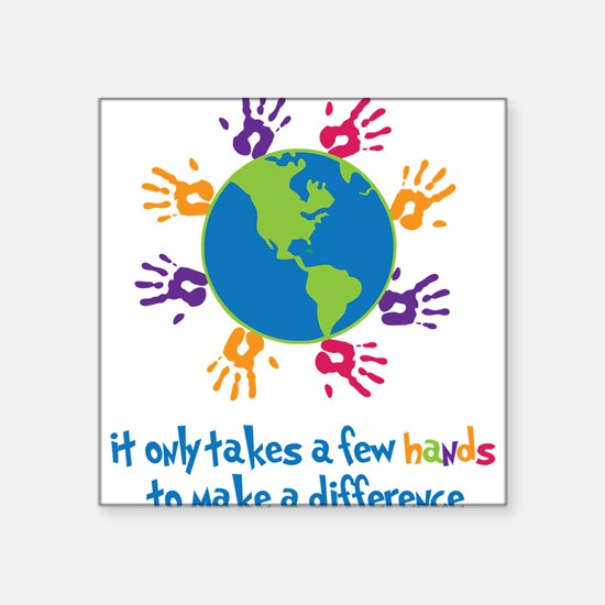 "Make A Difference Square Sticker 3"" x 3"""