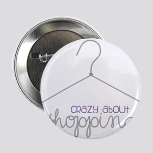 """Crazy About Shopping 2.25"""" Button"""