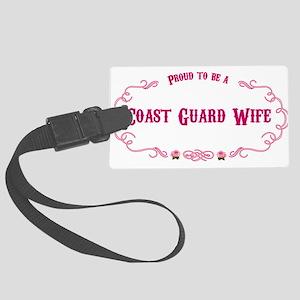 Proud Coast Guard Wife Large Luggage Tag