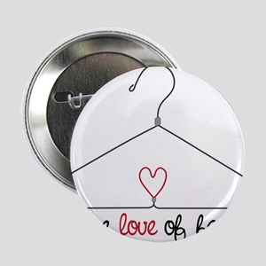 "Love Of Fashion 2.25"" Button"