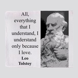 All Everything I Understand - Leo Tolstoy Throw Bl