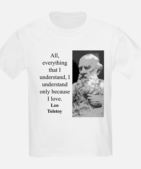 All Everything I Understand - Leo Tolstoy T-Shirt