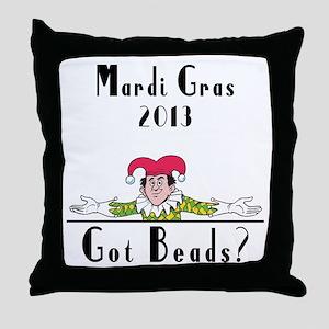 Mardi Gras 2013 Got Beads? Throw Pillow