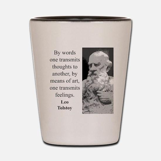 By Words One Transmits - Leo Tolstoy Shot Glass