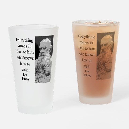 Everything Comes In Time - Leo Tolstoy Drinking Gl