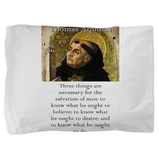 Three Things Are Necessary - Thomas Aquinas Pillow