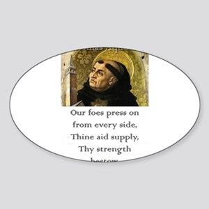 Our Foes Press On - Thomas Aquinas Sticker (Oval)