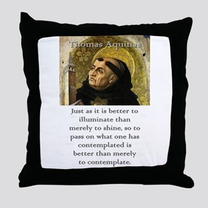 Just As It Is Better - Thomas Aquinas Throw Pillow