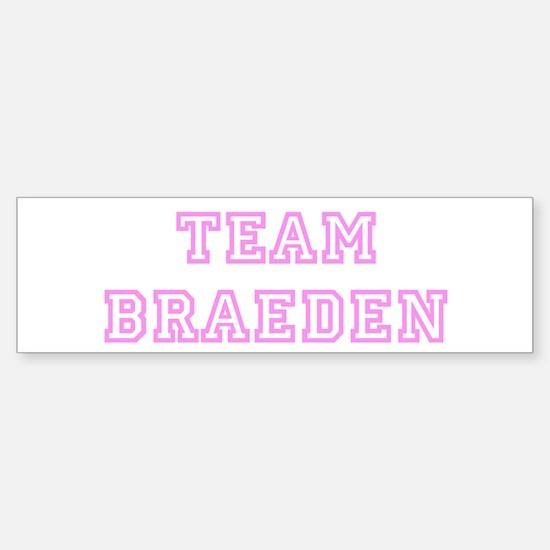 Pink team Braeden Bumper Bumper Bumper Sticker