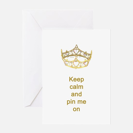 Keep calm and pin me on crown Greeting Card