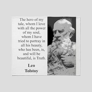 The Hero Of My Tale - Leo Tolstoy Throw Blanket