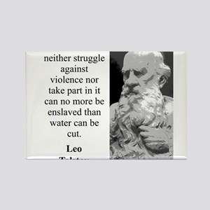 Those Who Neither Struggle - Leo Tolstoy Magnets