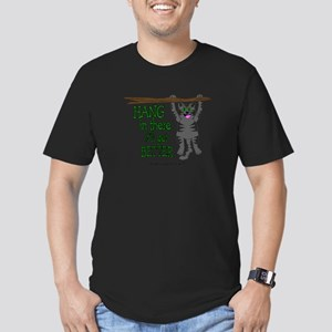 HANG IN THERE IT'LL GET BETTER Men's Fitted T-Shir