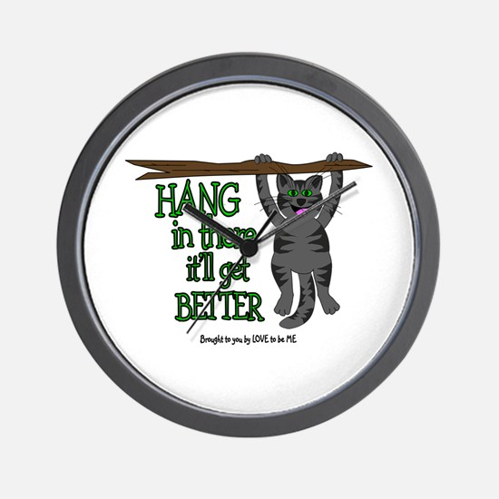 HANG IN THERE IT'LL GET BETTER Wall Clock