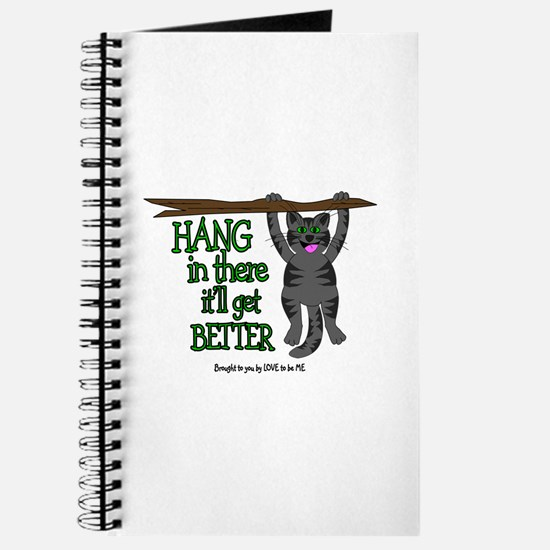 HANG IN THERE IT'LL GET BETTER Journal