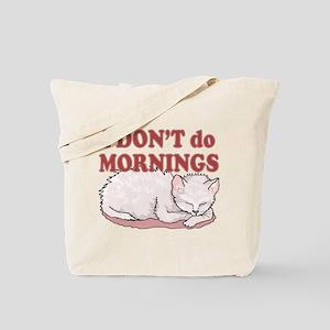 I Dont Do Mornings Cat Tote Bag