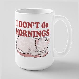 I Dont Do Mornings Cat Large Mug