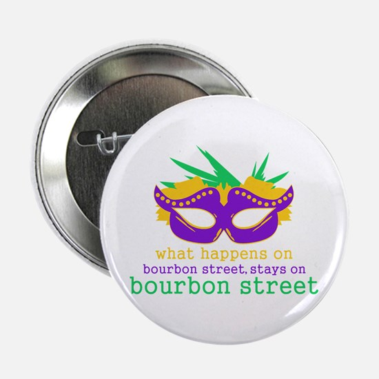 "What Happens on Bourbon Street 2.25"" Button"