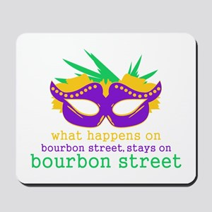 What Happens on Bourbon Street Mousepad