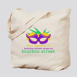 What Happens on Bourbon Street Tote Bag