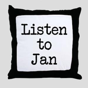 Listen to Jan Throw Pillow