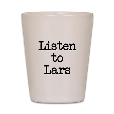 Listen to Lars Shot Glass