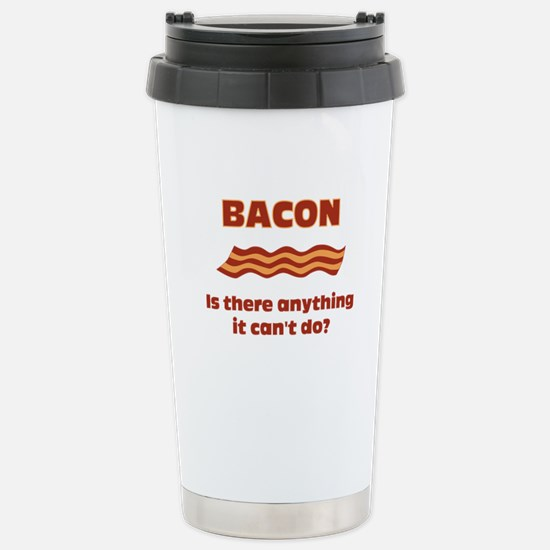 Bacon, Is There Anything It Cant Do? Stainless Ste
