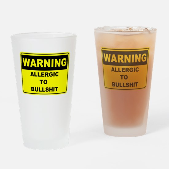 Warning Allergic To Bullshit Drinking Glass