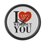 I Cant Live Without You Large Wall Clock