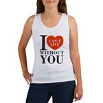 I Cant Live Without You Women's Tank Top