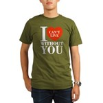 I Cant Live Without You Organic Men's T-Shirt (dar